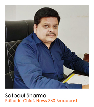 Satpaul Sharma (Editor-in-Chief, News 360 Broadcast)
